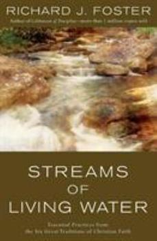 Paperback Streams of Living Water: Essential Practices from the Six Great Traditions of Christian Faith Book