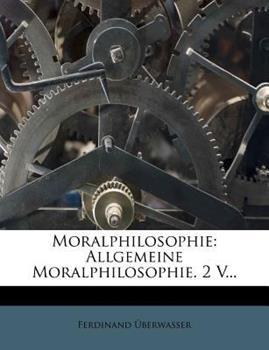 Paperback Moralphilosophie : Allgemeine Moralphilosophie. 2 V... Book