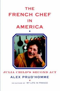 The French Chef in America: Julia Child's Second Act 080419503X Book Cover