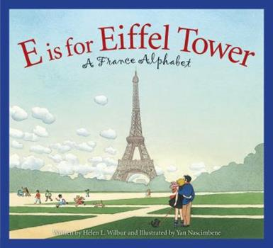 E Is for Eiffel Tower: A France Alphabet 1489652094 Book Cover