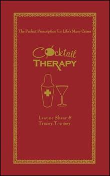 Paperback Cocktail Therapy: The Perfect Prescription for Life's Many Crises Book