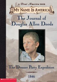 The Journal of Douglas Allen Deeds : The Donner Party Expedition, 1846 0439445698 Book Cover