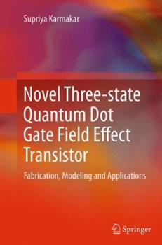 Paperback Novel Three-State Quantum Dot Gate Field Effect Transistor: Fabrication, Modeling and Applications Book