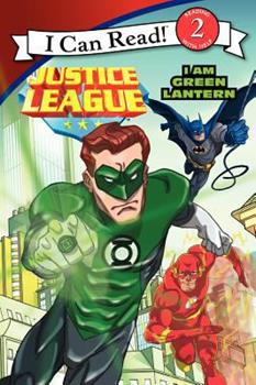 Justice League Classic: I Am Green Lantern - Book  of the I Can Read ~ Level 2
