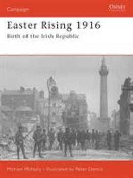 Easter Rising 1916: Birth of the Irish Republic (Campaign) - Book #180 of the Osprey Campaign