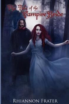 The Tale of the Vampire Bride - Book #1 of the Vampire Bride Dark Rebirth