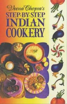 Veena Chopra's Step by Step Indian Cooking 0572028202 Book Cover