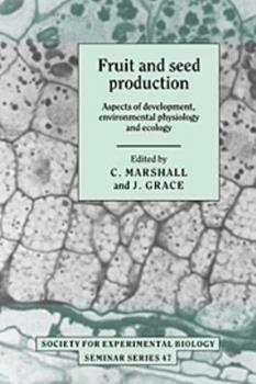 Printed Access Code Fruit and Seed Production: Aspects of Development, Environmental Physiology and Ecology Book