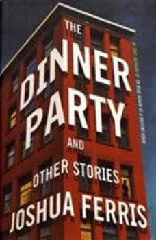 The Dinner Party and Other Stories 0316465968 Book Cover