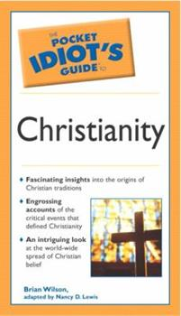 The Pocket Idiot's Guide to Christianity - Book  of the Pocket Idiot's Guide