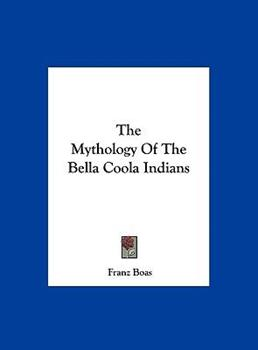 Hardcover The Mythology of the Bella Coola Indians Book