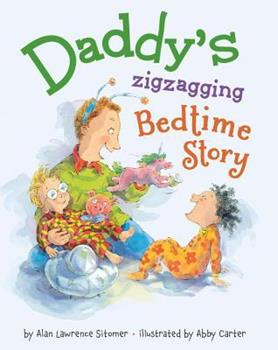 Daddy's Zigzagging Bedtime Story 1423184203 Book Cover