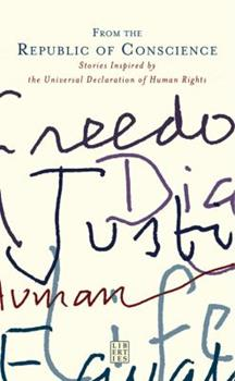 From the Republic of Conscience: Stories Inspired by the Universal Declaration of Human Rights 1905483732 Book Cover