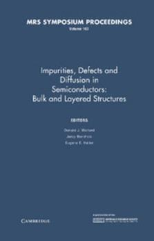 Hardcover Impurities, Defects and Diffusion in Semiconductors: Bulk and Layered Structures: Volume 163 Book