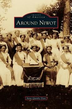 Around Niwot - Book  of the Images of America: Colorado