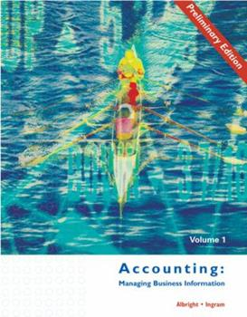 Accounting: Managing Business Information, Preliminary Edition Volume I 0324061625 Book Cover