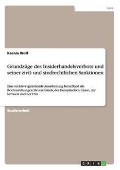 Paperback Grundz?ge des Insiderhandelsverbots und Seiner Zivil- und Strafrechtlichen Sanktionen [German] Book