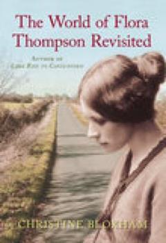 Paperback The World of Flora Thompson 1st Pbk edition by Christine Bloxham (2007) Paperback Book