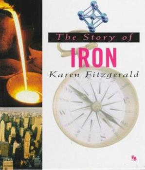 The Story of Iron (First Book) 0531202704 Book Cover