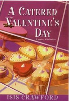 A Catered Valentine's Day (Mystery with Recipes, Book 4) 0758206895 Book Cover