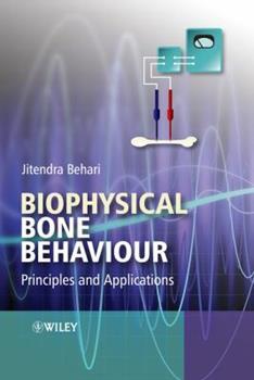 Hardcover Biophysical Bone Behavior: Principles and Applications Book
