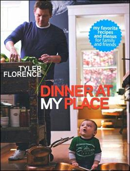 Tyler Florence: Dinner at My Place 0696241587 Book Cover