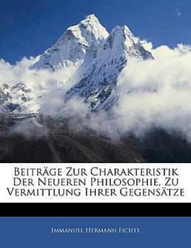 Paperback Beitr?ge Zur Charakteristik der Neueren Philosophie, Zu Vermittlung Ihrer Gegens?tze Book