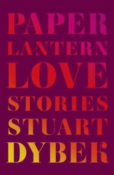 Paper Lantern: Love Stories 0374146446 Book Cover
