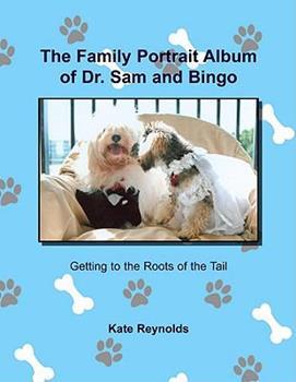 The Family Portrait Album of Dr. Sam and Bingo 145356070X Book Cover