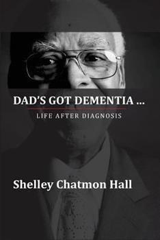 Paperback Dad's Got Dementia: Life After Diagnosis Book