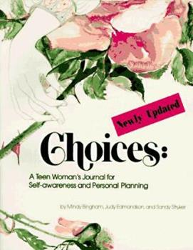 Choices: A Teen Womans Journal for Self Awareness and Personal Planning 0911655220 Book Cover