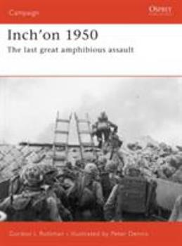 Inch'on 1950: The last great amphibious assault (Campaign) - Book #162 of the Osprey Campaign