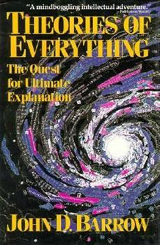 Theories of Everything: The Quest for Ultimate Explanation 0449907384 Book Cover