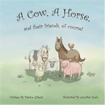 Paperback A Cow, A Horse, And Their Friends, Of Course Book