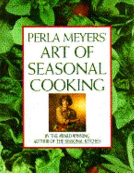 Perla Meyer's Art of Seasonal Cooking 0671649841 Book Cover