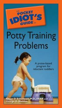 The Pocket Idiot's Guide to Potty Training Problems (The Pocket Idiot's Guides) - Book  of the Pocket Idiot's Guide