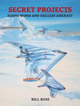 Flying Wings and Tailless Aircraft - Book  of the Secret Projects
