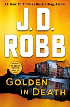 Hardcover Golden in Death : An Eve Dallas Novel (in Death, Book 50) Book