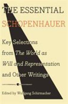 The Essential Schopenhauer: Key Selections from the World as Will and Representation 0061768243 Book Cover