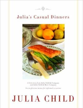 Hardcover Julia's Casual Dinners : Seven Glorious Menus for Informal Occasions Book