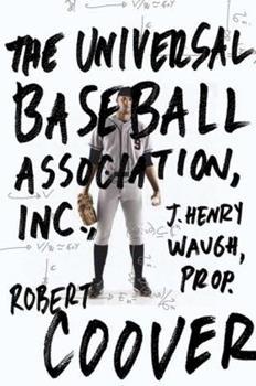 The Universal Baseball Association, Inc., J. Henry Waugh, Prop. 0452260302 Book Cover