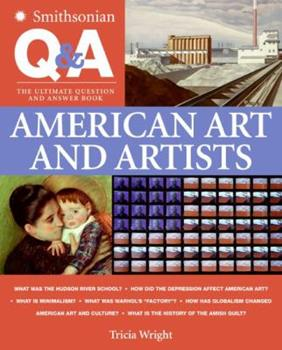 Smithsonian Q & A: American Art and Artists: The Ultimate Question & Answer Book (Smithsonian Q & A) 0060891246 Book Cover