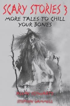 Scary Stories 3: More Tales to Chill Your Bones - Book #3 of the Scary Stories