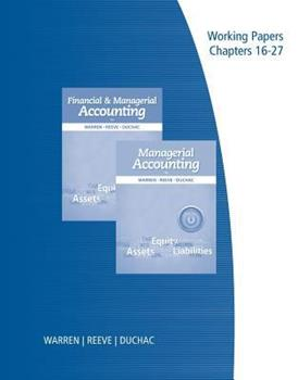 Working Papers, Volume 2: Chapters 16-27 for Financial & Managerial Accounting and Managerial Accounting 128508540X Book Cover