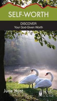 Self-Worth: Discover Your God-Given Worth - Book  of the Hope for the Heart