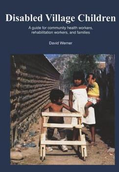 Disabled Village Children: A Guide for Health Workers, Rehabilitation Workers, and Families 0942364066 Book Cover
