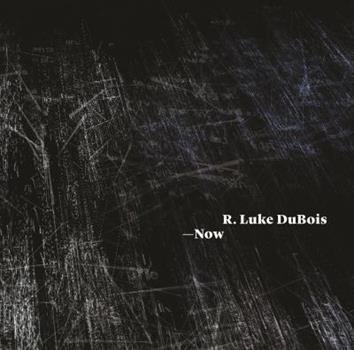 R. Luke DuBois - Now 1857598776 Book Cover