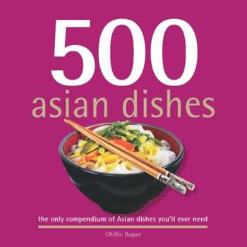 500 Asian Dishes 141620573X Book Cover