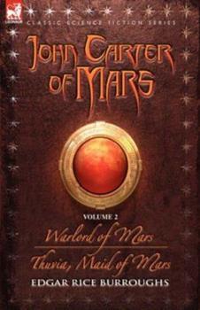John Carter of Mars, Vol 2: Warlord of Mars/Thuvia, Maid of Mars - Book  of the Barsoom