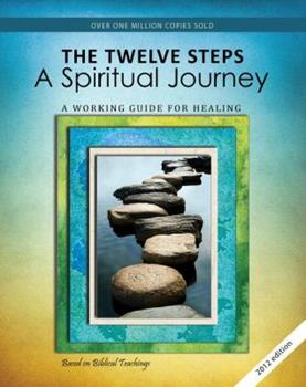 12 Steps: A Spiritual Journey (Tools for Recovery) 0941405028 Book Cover
